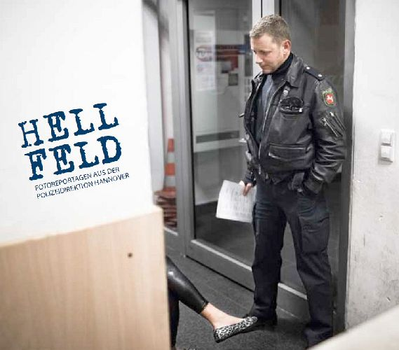 Hellfeld - Fotoreportagen aus der Polizeidirektion Hannover