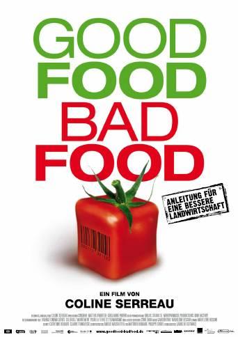 GOOD FOOD BAD FOOD – Anleitung für eine bessere Landwirtschaft