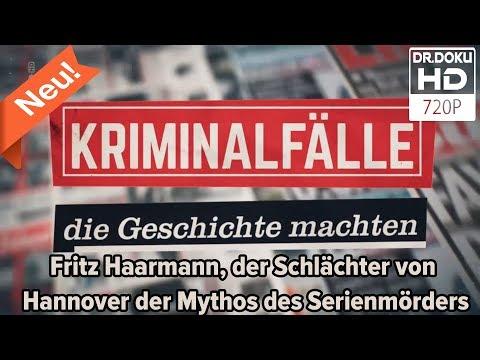 Kriminalfälle die Geschichte machten - Fritz Haarmann der Schlächter von Hannover [Doku/2017/ᴴᴰ]