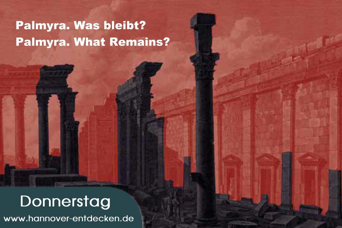 Palmyra. Was bleibt? Syriens zerstörtes Erbe