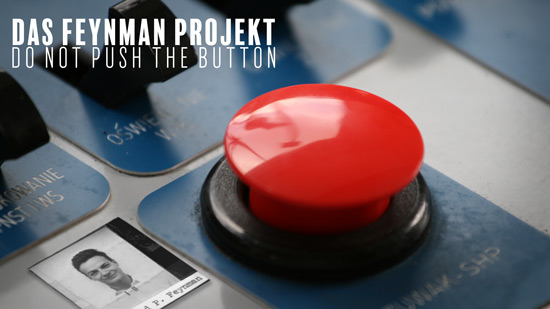 Das Feynman Projekt – DO NOT PUSH THE BUTTON