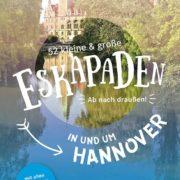 52 kleine & große Eskapaden in und um Hannover