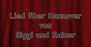 Ein Lied über Hannover von Siggi und Raner