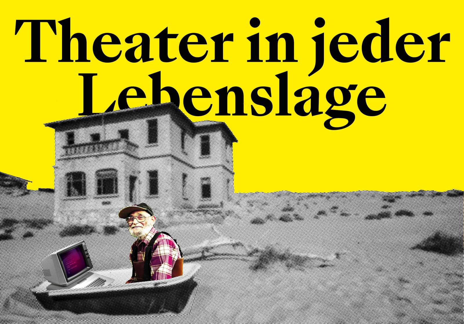 Theater in jeder Lebenslage
