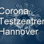 Corona Testzentrum Hannover
